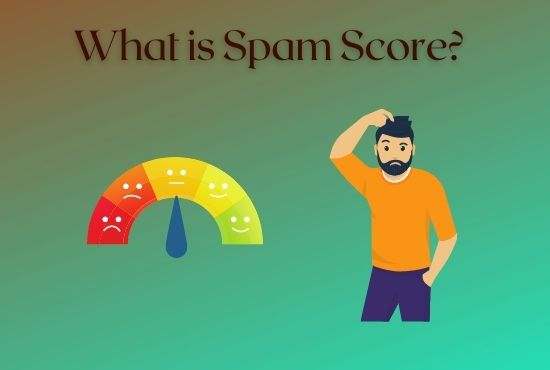 What is Spam Score? How to reduce spam score? User Guide 2021
