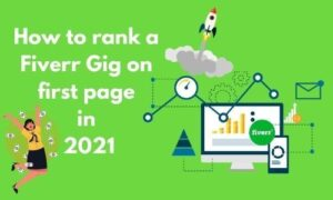How To Rank Fiverr Gigs On First Page- Latest Secret Tricks in 2021